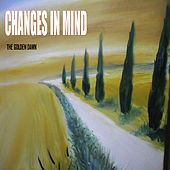 Changes In Mind by Golden Dawn