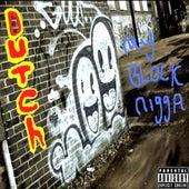 My Block Nigga by Dutch