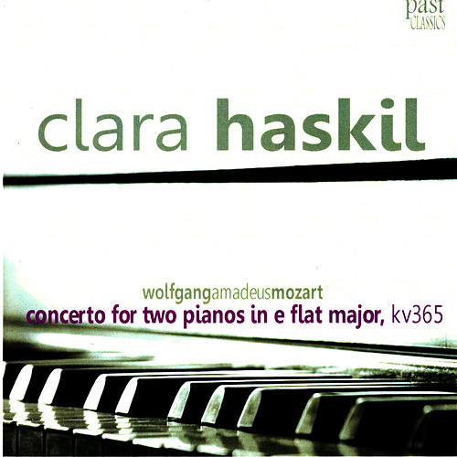 Mozart: Concerto for Two Pianos in E-Flat Major, KV365 by Clara Haskil