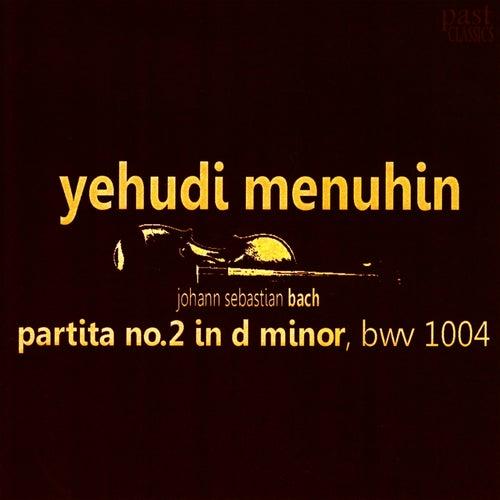 Bach: Partita No. 2 in D Minor, BWV1004 by Yehudi Menuhin
