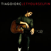 Let Yourself In by Tiago Iorc