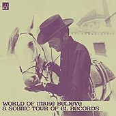 World of Make Believe - A Scenic Tour Around El Records by Various Artists