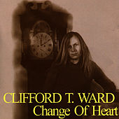 Change of Heart by Clifford T. Ward