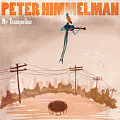 My Trampoline by Peter Himmelman