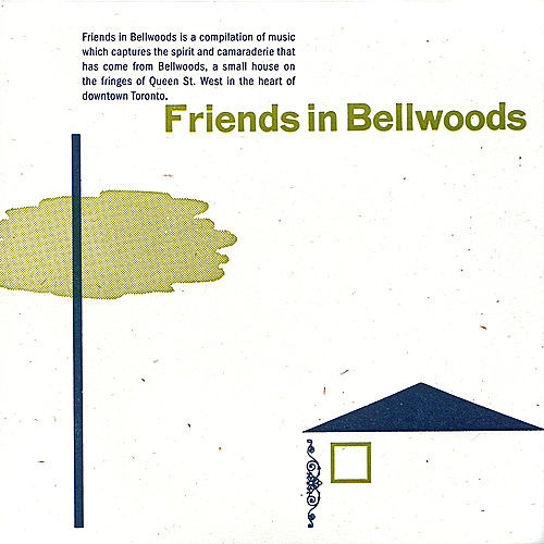Friends In Bellwoods by Various Artists