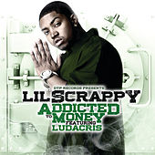 Addicted To Money by Lil Scrappy
