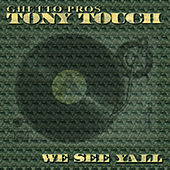 We See Ya'll by Tony Touch