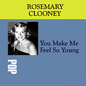 You Make Me Feel So Young by Rosemary Clooney