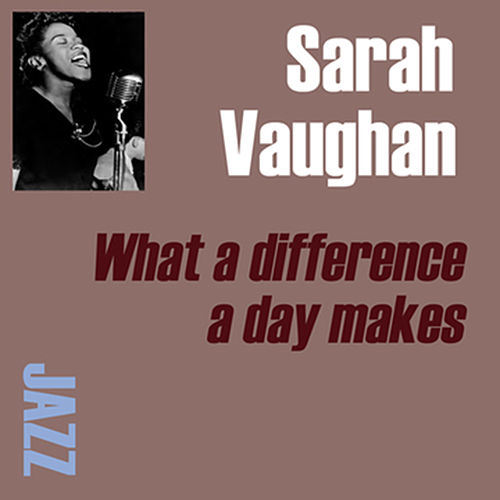What A Difference A Day Made by Sarah Vaughan