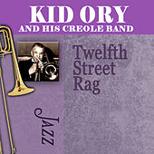 Twelfth Street Rag by Kid Ory