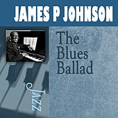 The Blues Ballad by James P. Johnson