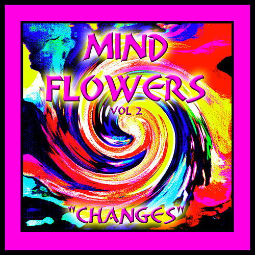 Mind Flowers Vol. 2- 'Changes' by Various Artists