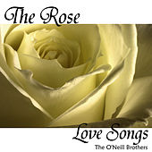 The Rose - Love Songs by The O'Neill Brothers