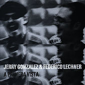 A Primera Vista by Jerry Gonzalez