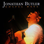Gospel Days by Jonathan Butler