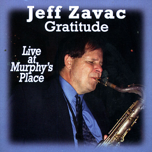 Gratitude Live at Muphy's Place by Jeff Zavac