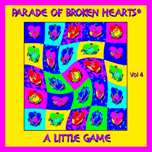 Parade Of Broken Hearts, Vol. 4- 'A Little Game' by Various Artists