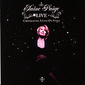 Elaine Paige LIVE - Celebrating A Life On Stage by Elaine Paige