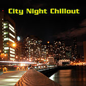 City Night Chillout von Various Artists