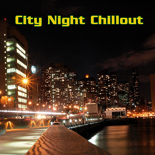 City Night Chillout by Various Artists