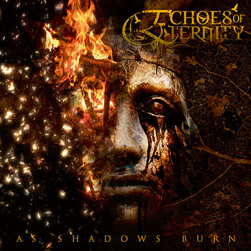 As Shadows Burn by Echoes Of Eternity