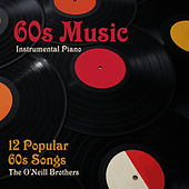 60s Music - 12 Popular 60s Songs by The O'Neill Brothers