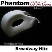 Phantom Of The Opera - Volume 2 - Broadway Hits by The O'Neill Brothers