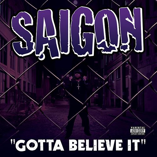 Gotta Believe It Feat. Just Blaze by Saigon
