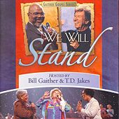 We Will Stand by Bill & Gloria Gaither