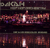Los Angeles, CA 7/5/03 by Dakah Hip Hop Orchestra