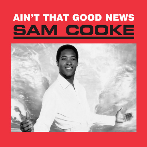 Ain't That Good News by Sam Cooke