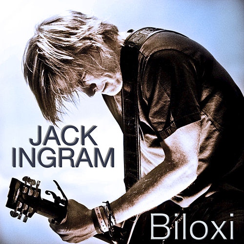 Biloxi by Jack Ingram
