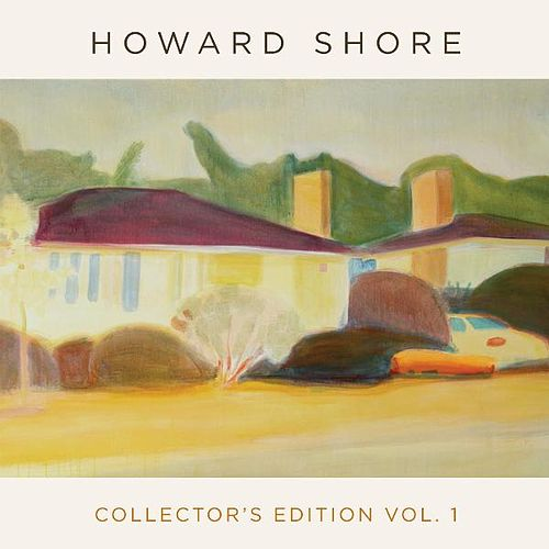 Collector's Edition, Vol. 1 by Howard Shore