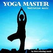 Yoga Master Meditation Music by Best Relaxing Music
