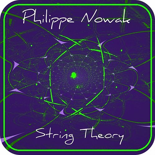 String Theory (Limited edition) by Philippe Nowak
