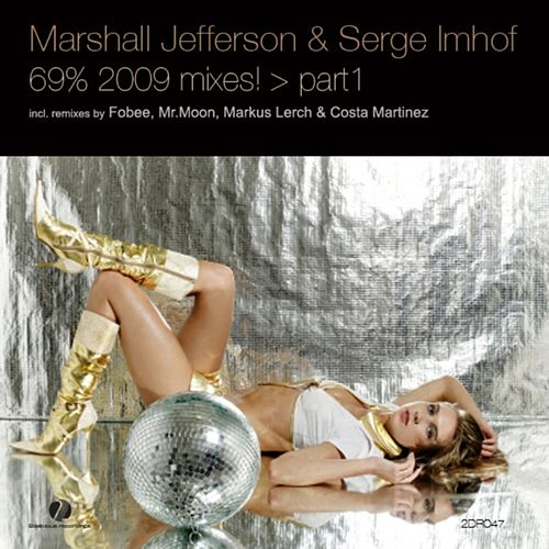 69% 2009 Mixes Part 1 by Marshall Jefferson