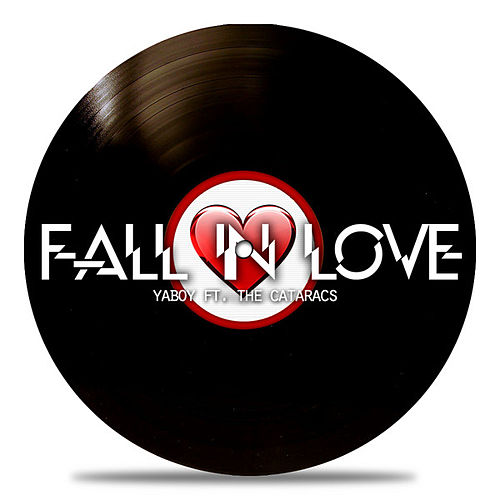 Fall in Love (feat. The Cataracs) by Ya Boy