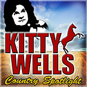 Country Spotlight by Kitty Wells