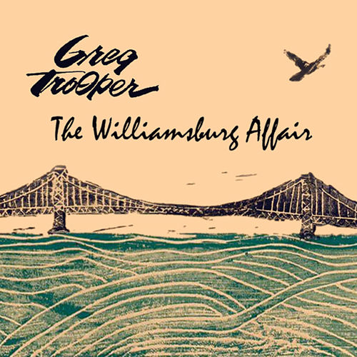 The Williamsburg Affair by Greg Trooper