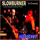Ouch! (Slowburner and Friends) by Various Artists