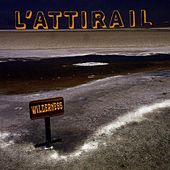 Wilderness by L'Attirail