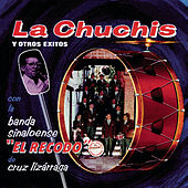 La Chuchis Y Otros Exitos by Banda El Recodo