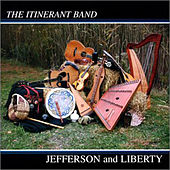 Jefferson And Liberty by The Itinerant Band