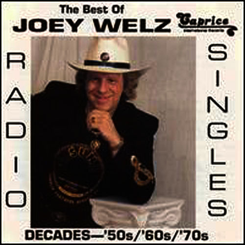 The Best Of Joey Welz/decades by Joey Welz