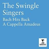 Bach Hits Back/A Cappella Amadeus by The Swingle Singers
