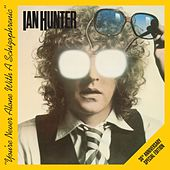 You're Never Alone With A Schizophrenic (30th Anniversary  Edition) by Ian Hunter