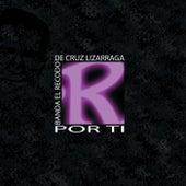 Por Ti by Banda El Recodo