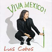 Viva Mexico by Luis Cobos
