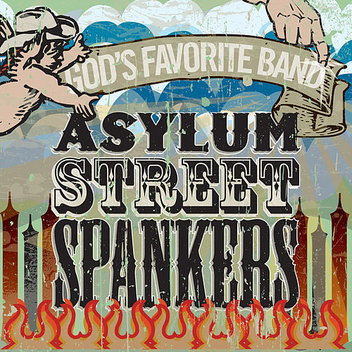 God's Favorite Band by Asylum Street Spankers