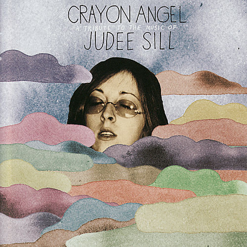 Crayon Angel: A Tribute To The Music Of Judee Sill by Various Artists